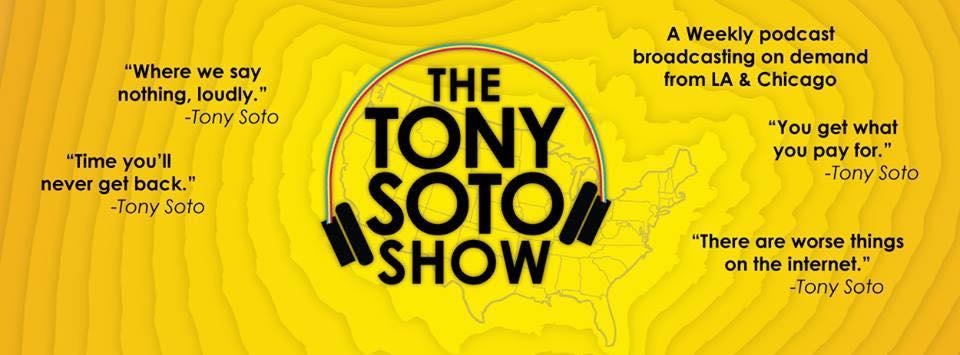 The Tony Soto Show Podcast